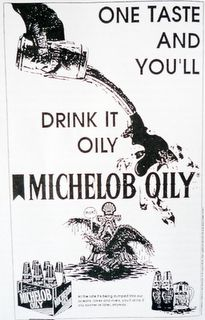 One taste and you'll drink it oily. Michelob Oily.