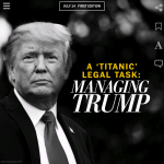 A 'TITANIC' LEGAL TASK: MANAGING TRUMP